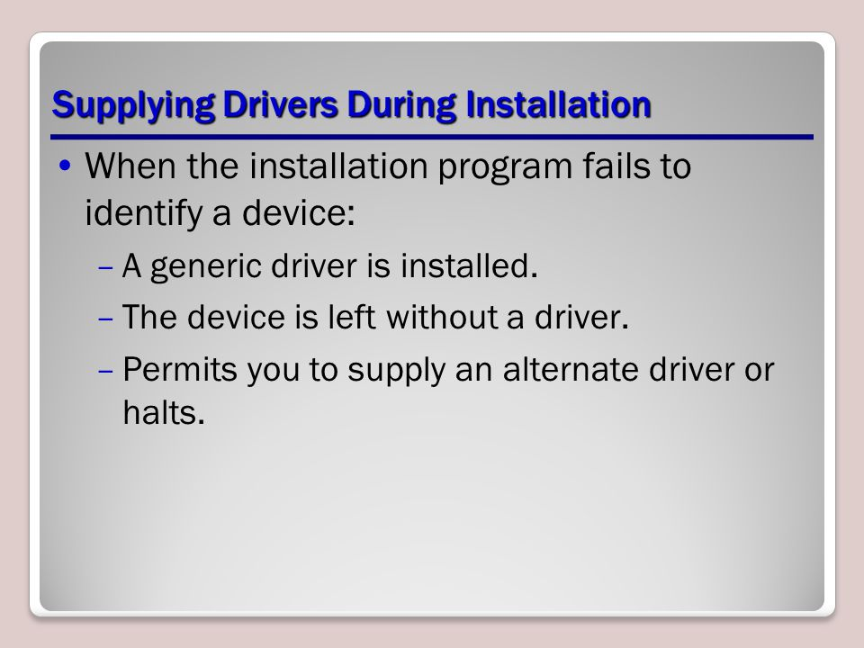 Supplying Drivers During Installation