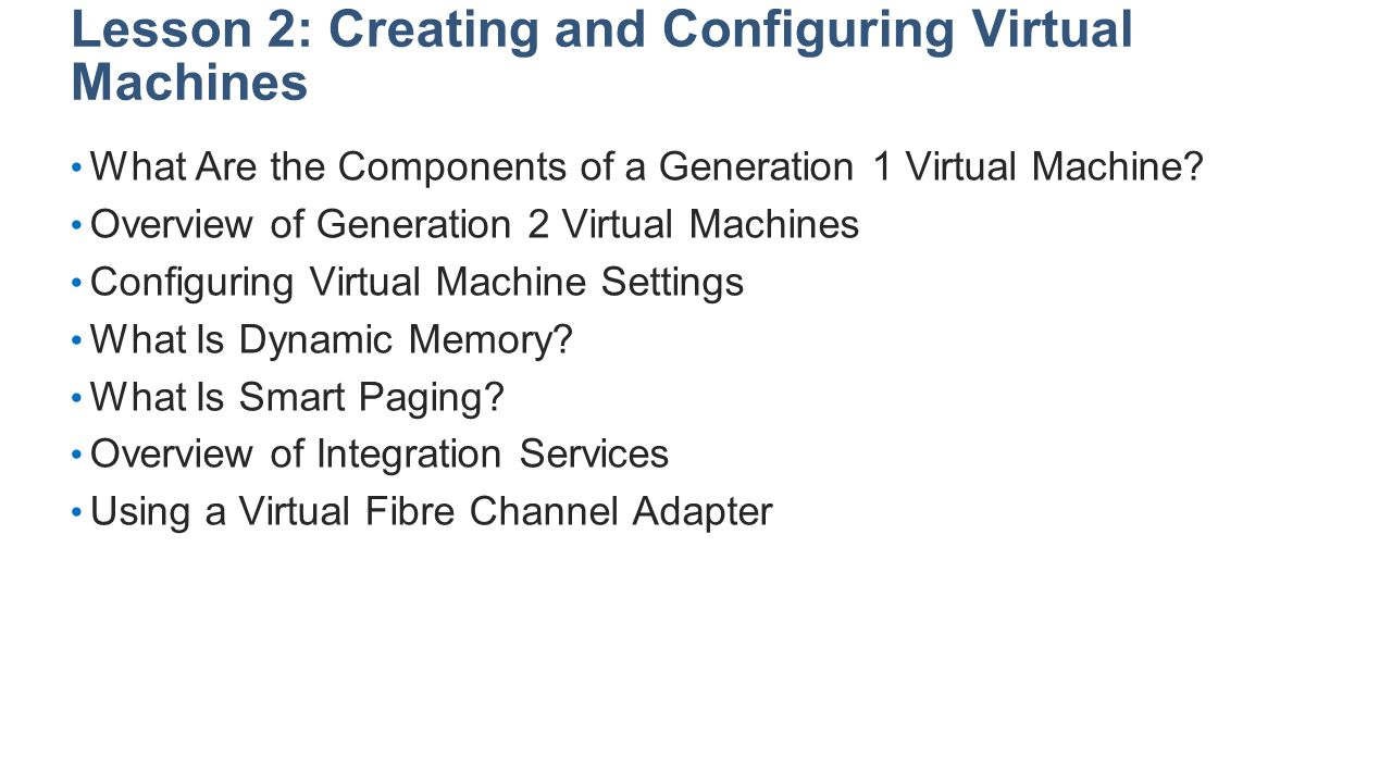 Lesson 2: Creating and Configuring Virtual Machines