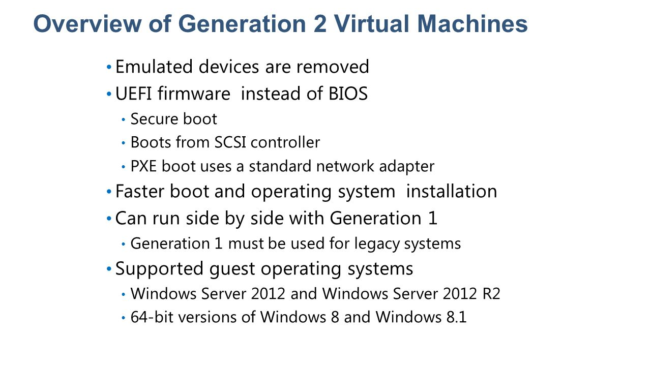 Overview of Generation 2 Virtual Machines
