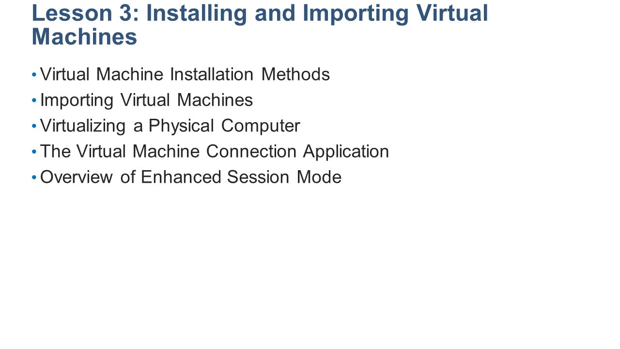 Lesson 3: Installing and Importing Virtual Machines
