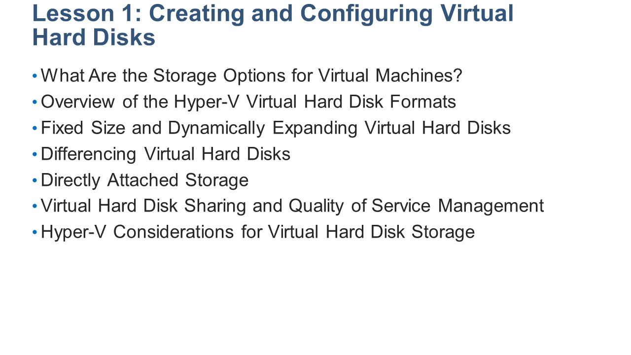 Lesson 1: Creating and Configuring Virtual Hard Disks