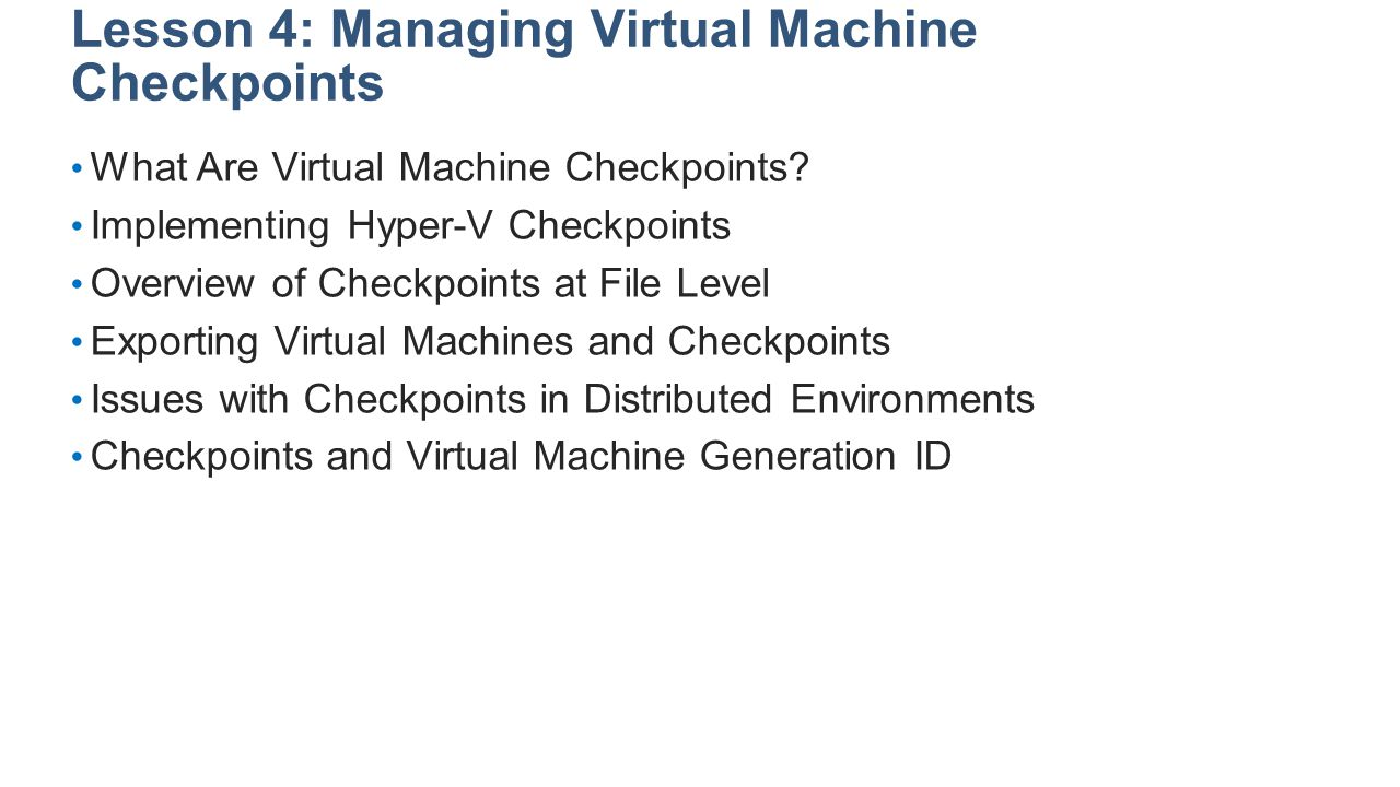 Lesson 4: Managing Virtual Machine Checkpoints