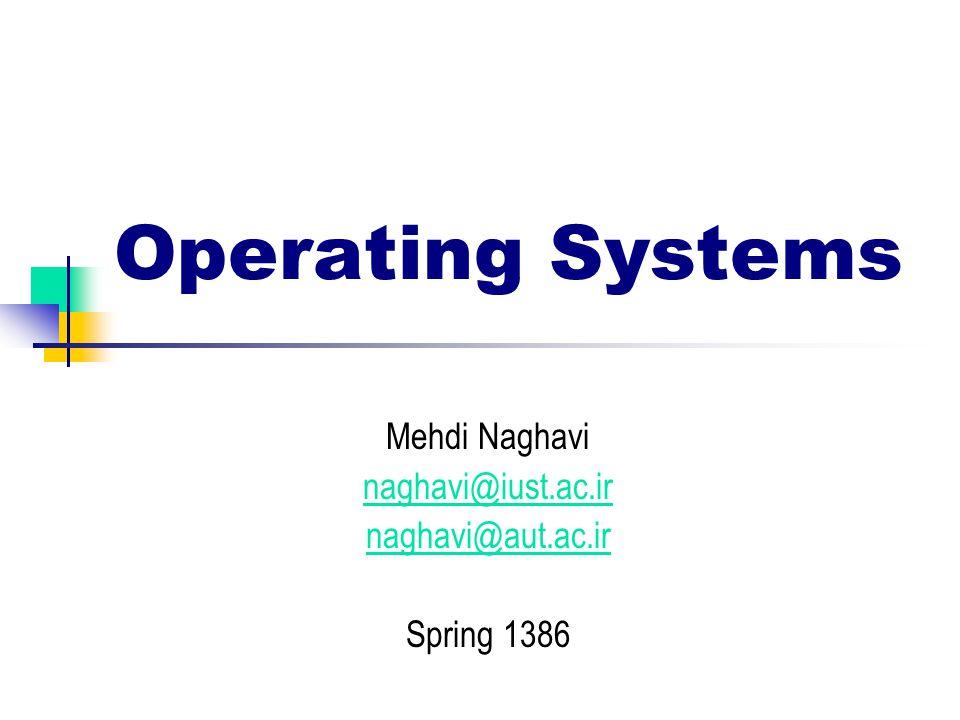 Mehdi Naghavi naghavi@iust.ac.ir naghavi@aut.ac.ir Spring 1386