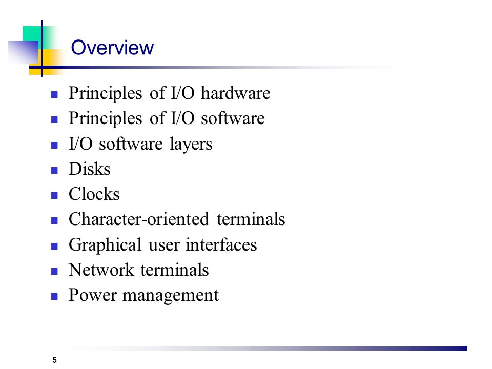 Overview Principles of I/O hardware Principles of I/O software