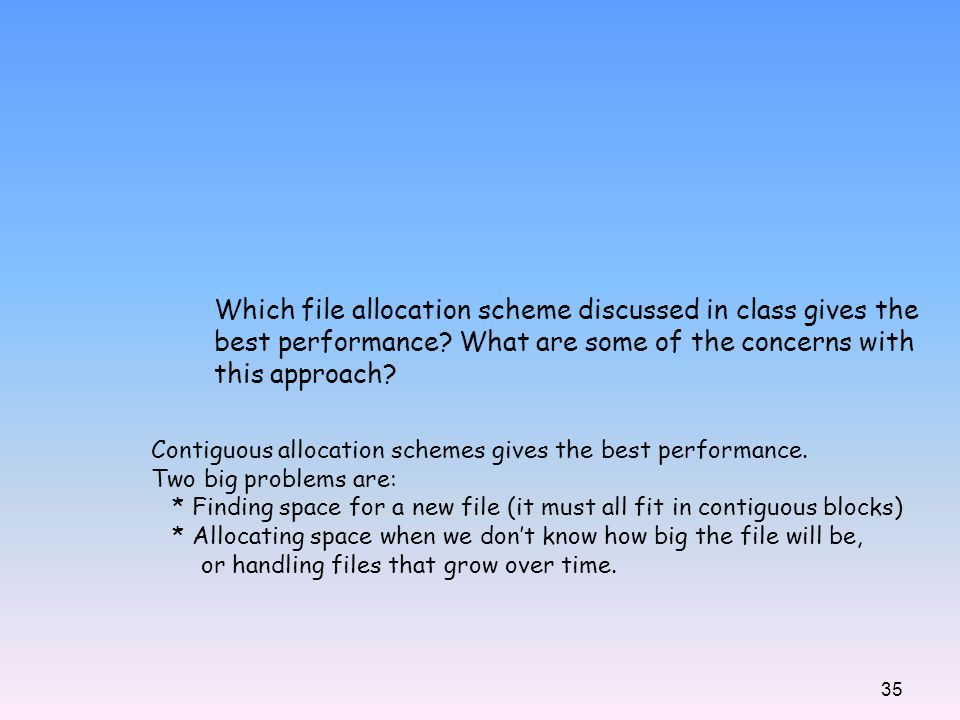 Which file allocation scheme discussed in class gives the