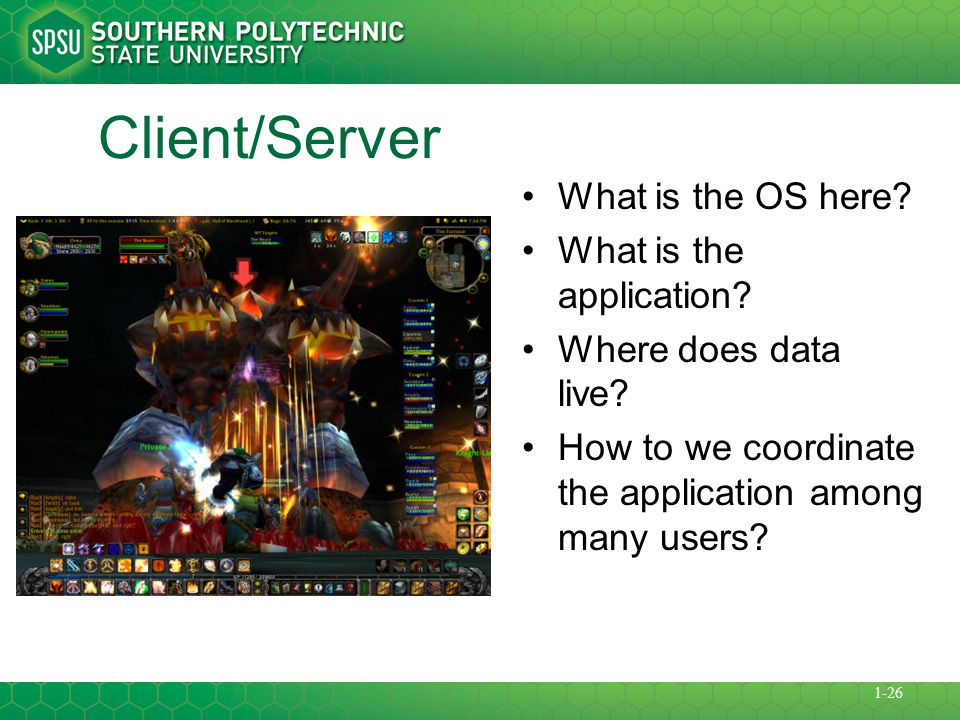 Client/Server What is the OS here What is the application