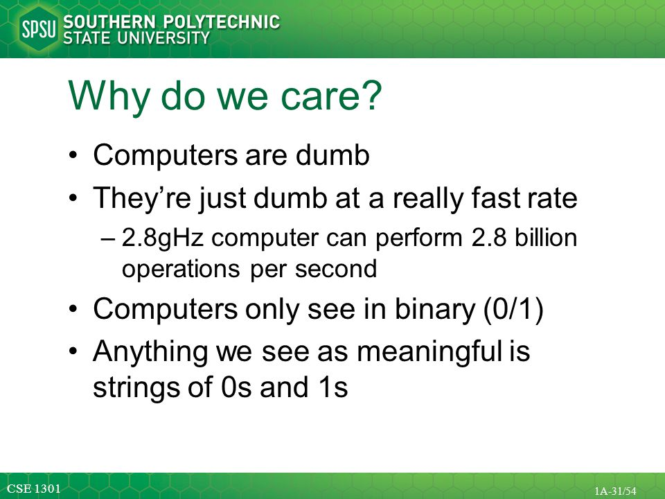 Why do we care Computers are dumb