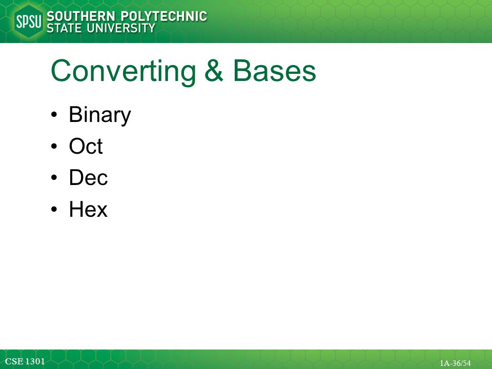 Converting & Bases Binary Oct Dec Hex