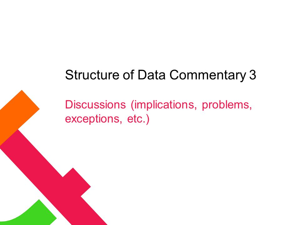 Structure of Data Commentary 3