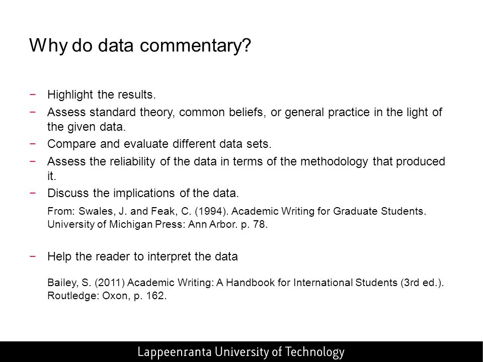 Why do data commentary Highlight the results.