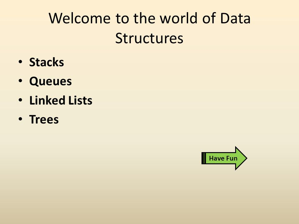 Welcome to the world of Data Structures