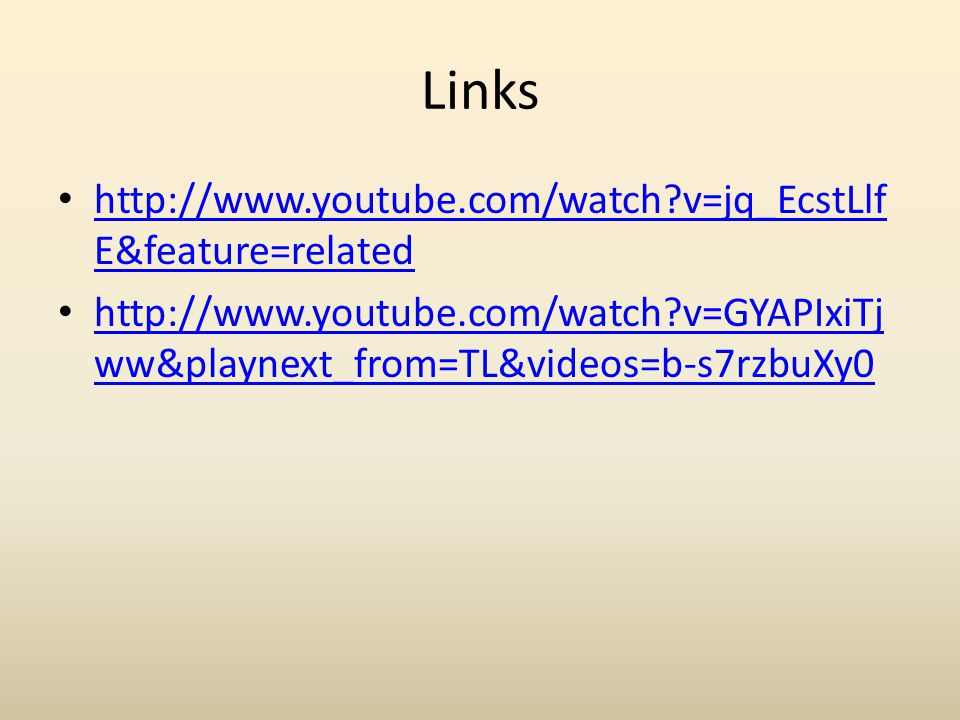Links http://www.youtube.com/watch v=jq_EcstLlfE&feature=related