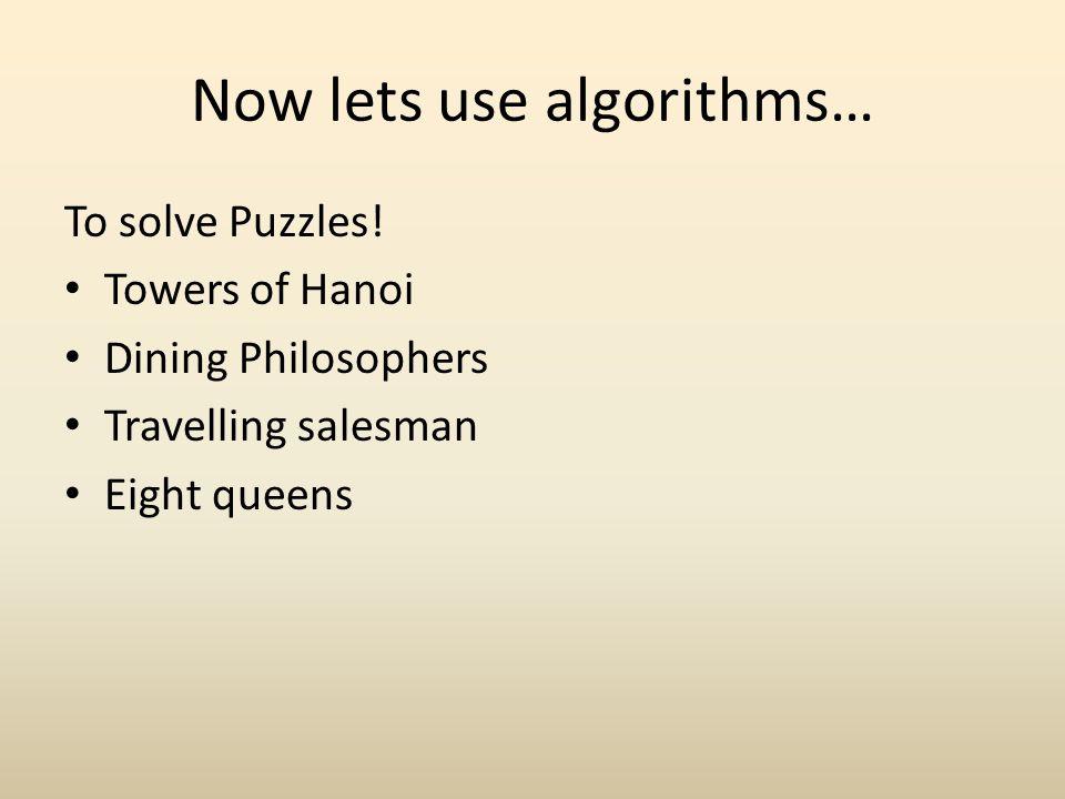 Now lets use algorithms…