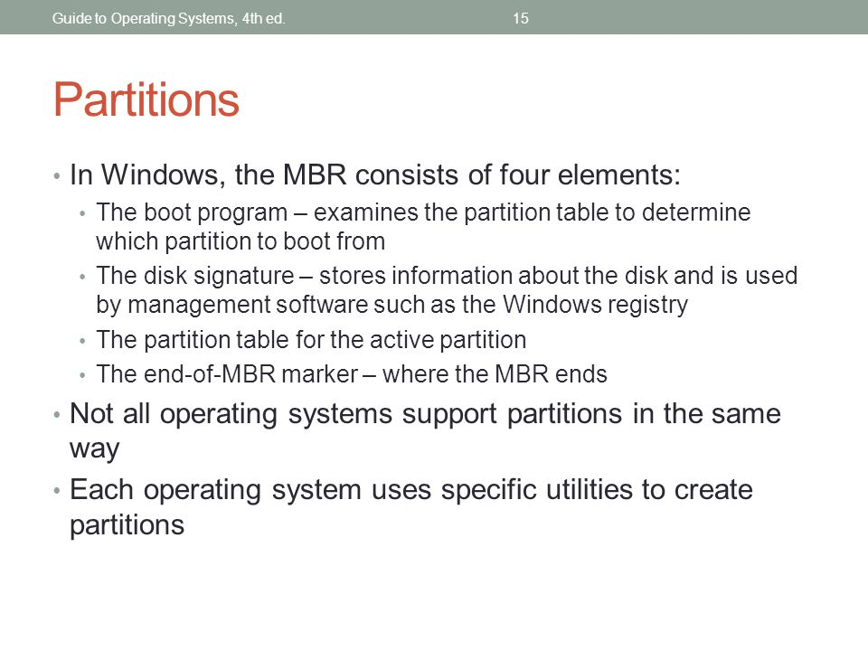 Partitions In Windows, the MBR consists of four elements: