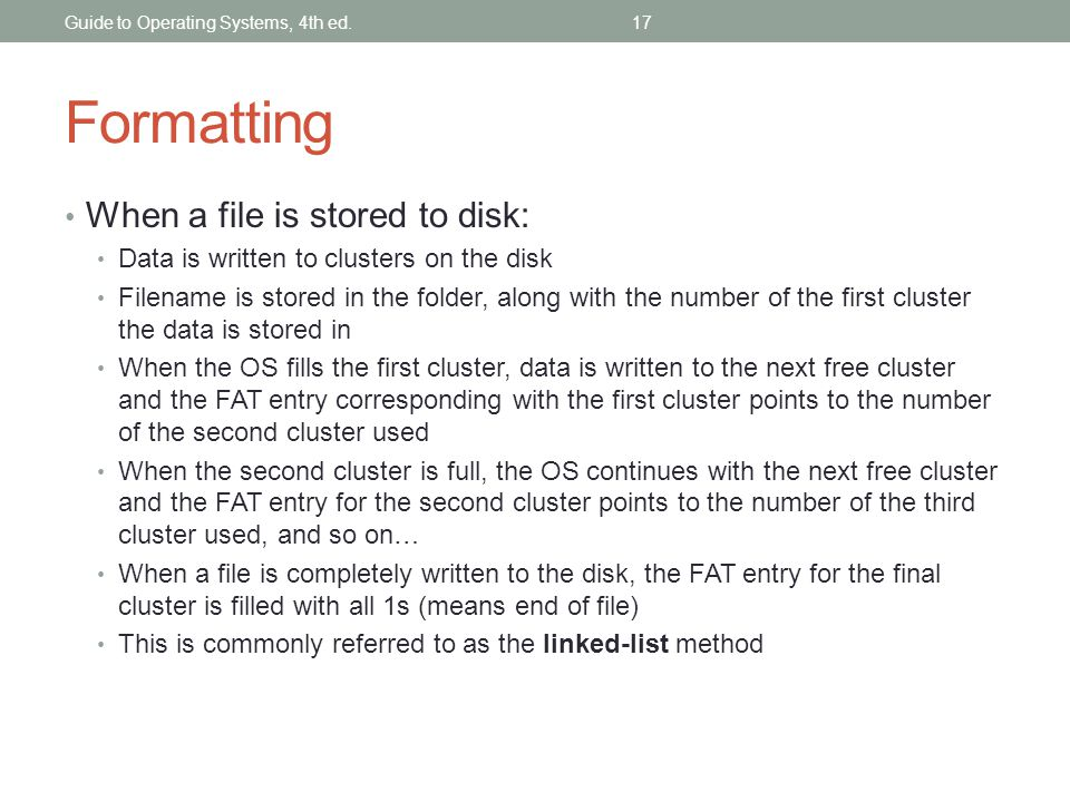 Formatting When a file is stored to disk: