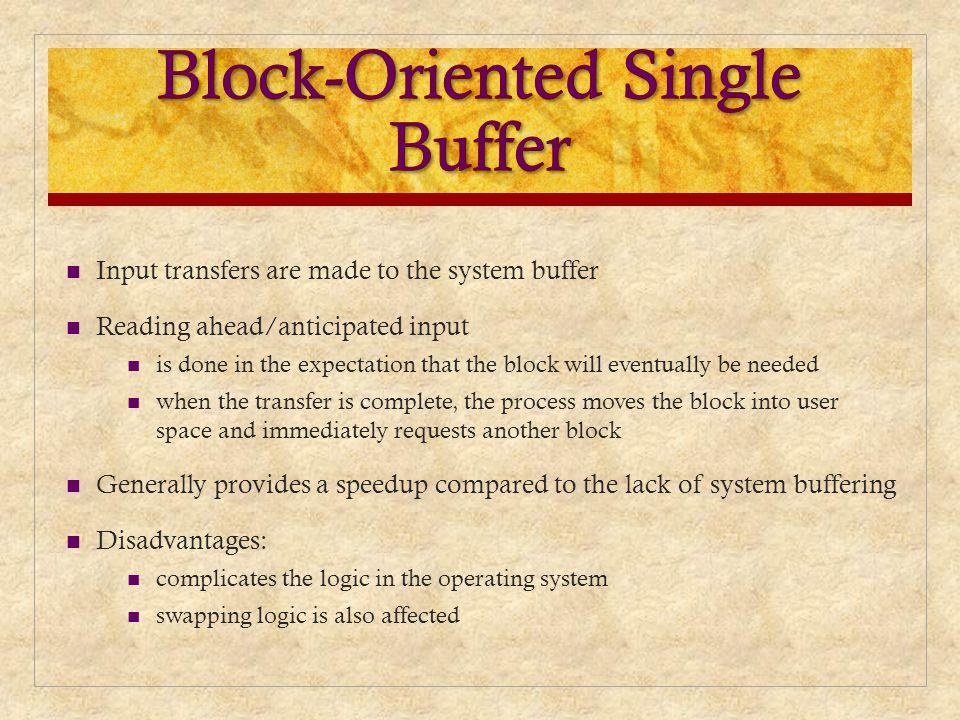 Block-Oriented Single Buffer