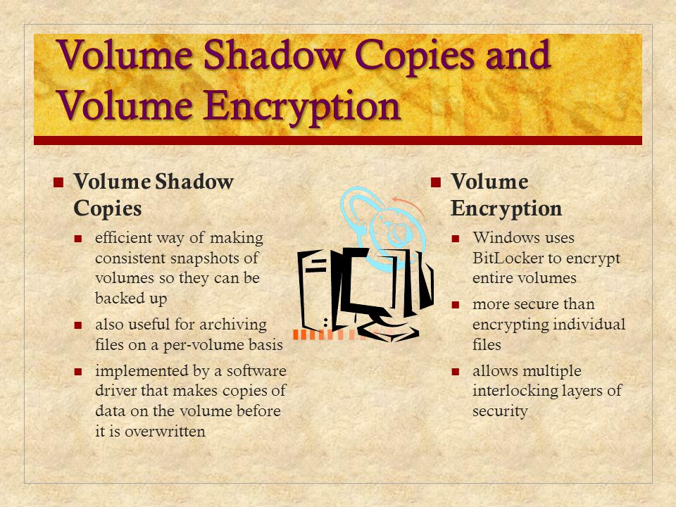 Volume Shadow Copies and Volume Encryption