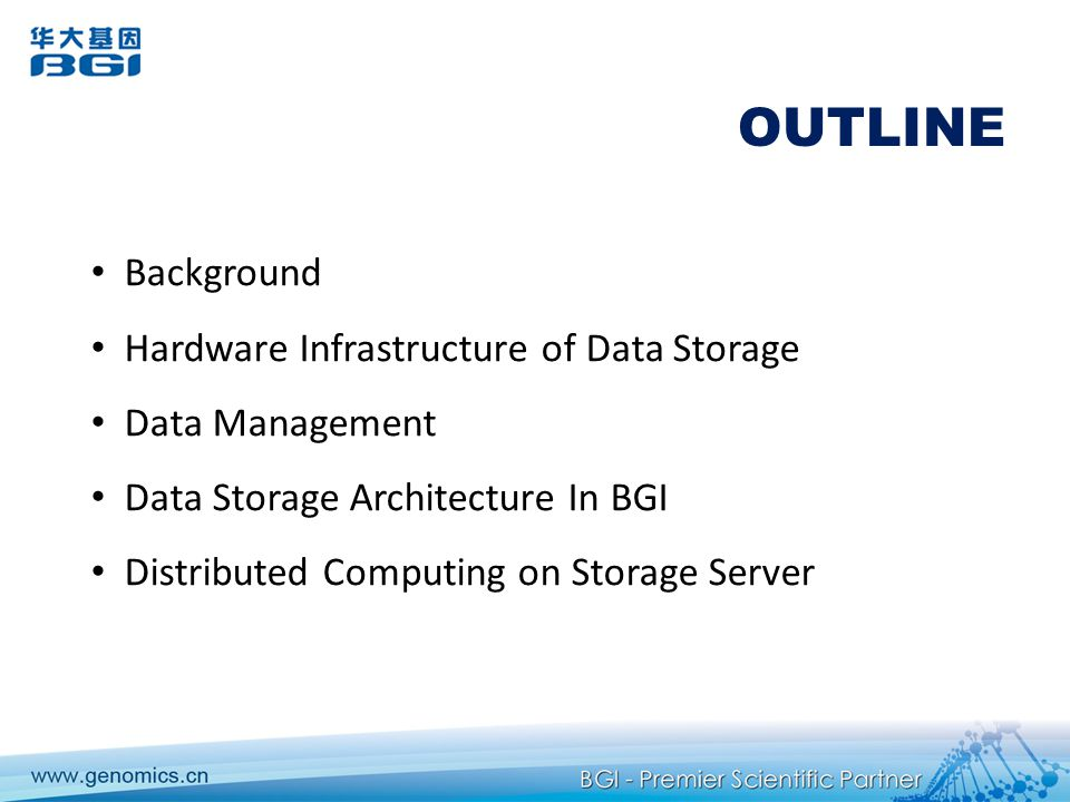 OUTLINE Background Hardware Infrastructure of Data Storage
