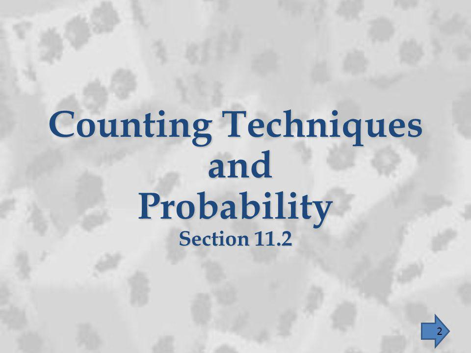 Counting Techniques and Probability Section 11.2