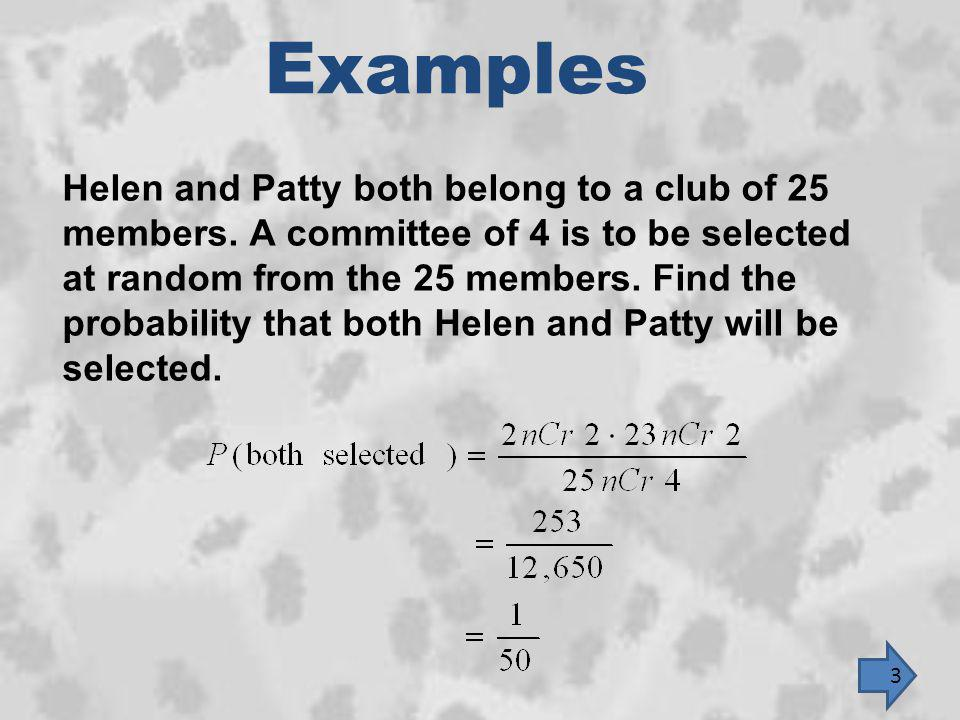 Examples Helen and Patty both belong to a club of 25