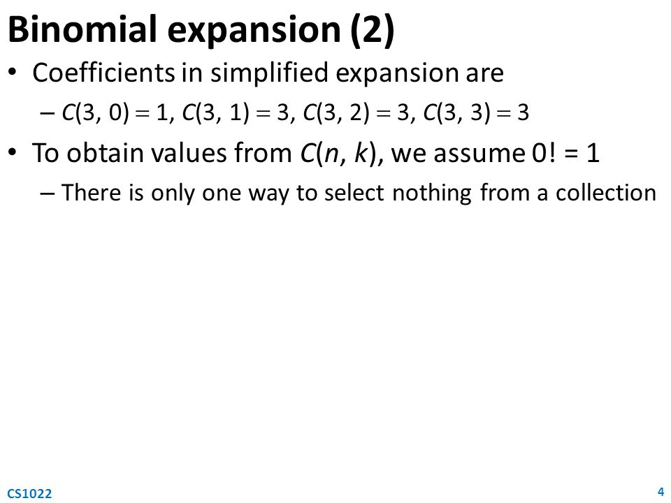 Binomial expansion (2) Coefficients in simplified expansion are