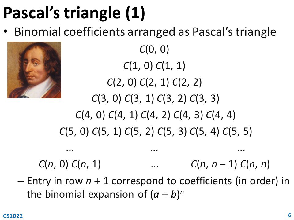 Pascal's triangle (1) Binomial coefficients arranged as Pascal's triangle. C(0, 0) C(1, 0) C(1, 1)