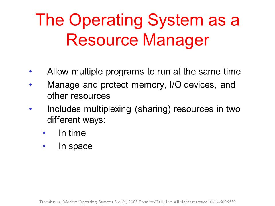 The Operating System as a Resource Manager