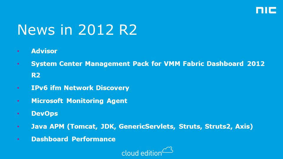 News in 2012 R2 Advisor. System Center Management Pack for VMM Fabric Dashboard 2012 R2. IPv6 ifm Network Discovery.