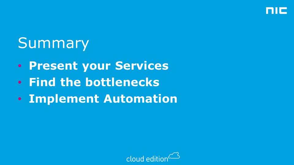 Summary Present your Services Find the bottlenecks
