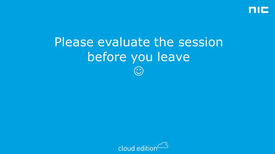 Please evaluate the session before you leave 