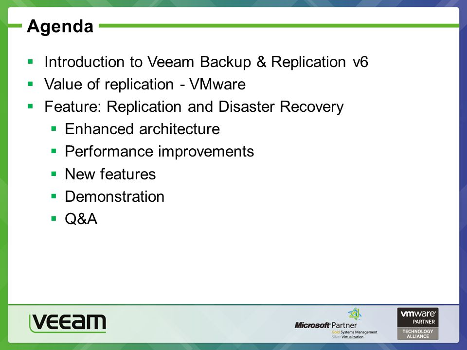 Agenda Introduction to Veeam Backup & Replication v6