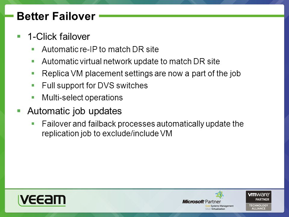 Better Failover 1-Click failover Automatic job updates