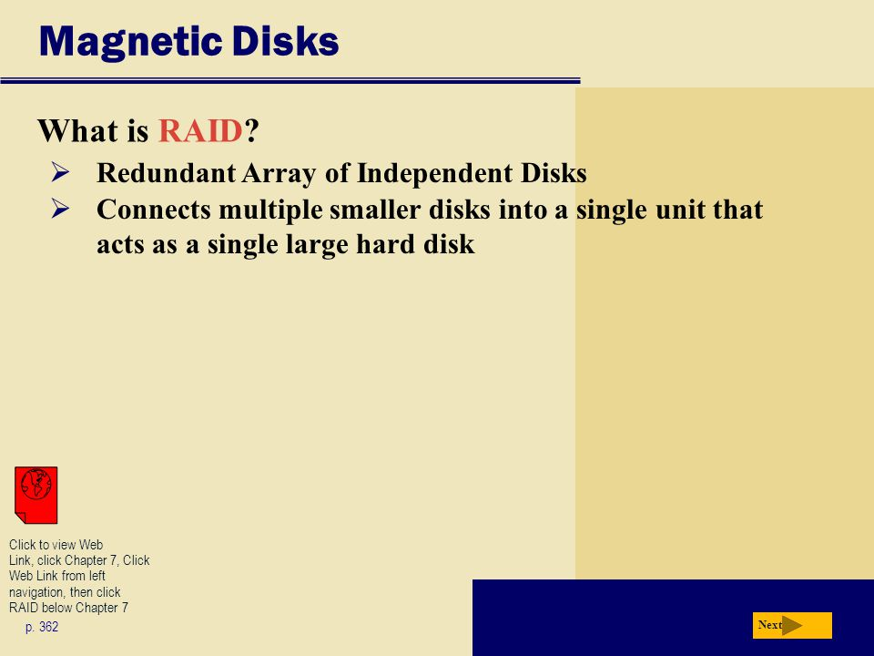 Magnetic Disks What is RAID Redundant Array of Independent Disks