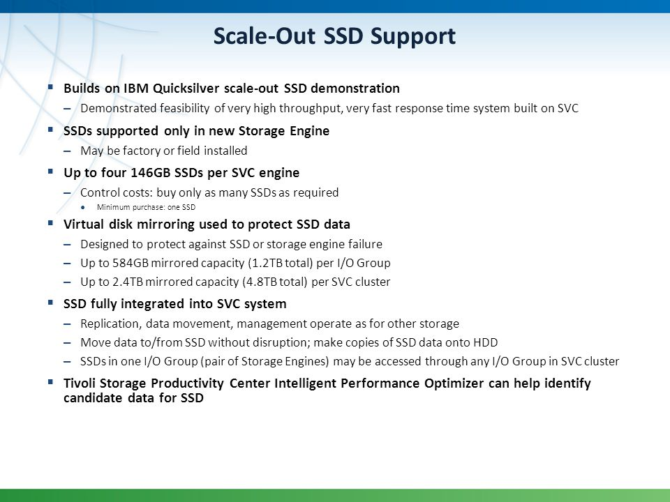 Scale-Out SSD Support Builds on IBM Quicksilver scale-out SSD demonstration.