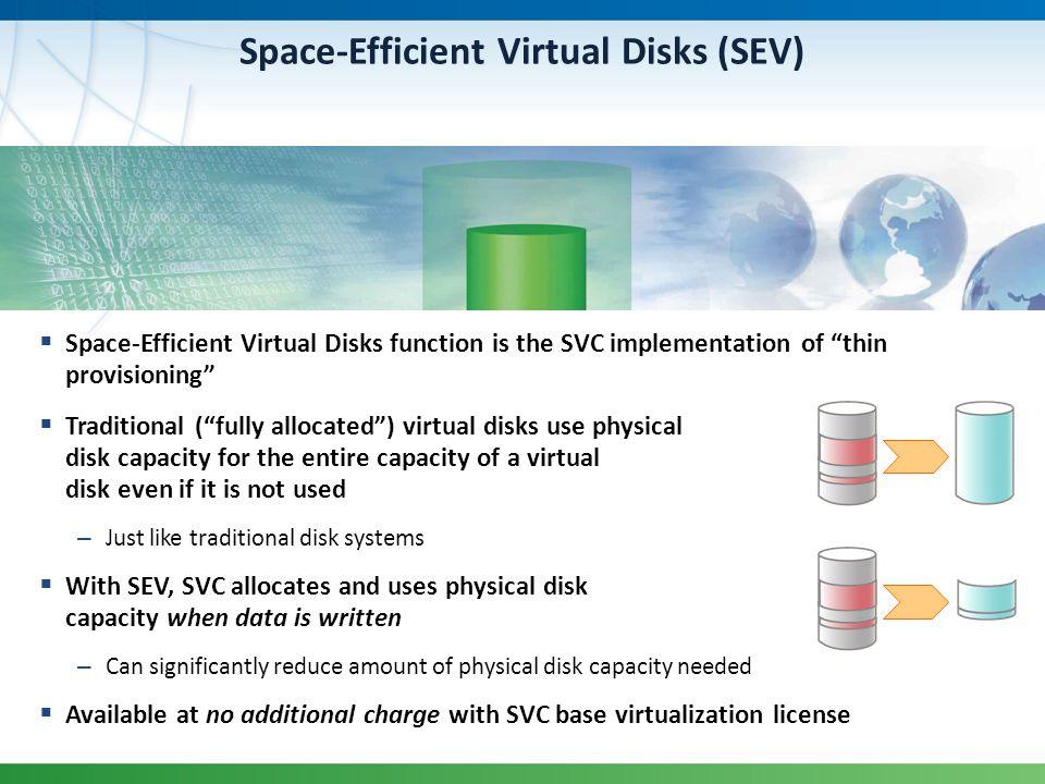 Space-Efficient Virtual Disks (SEV)