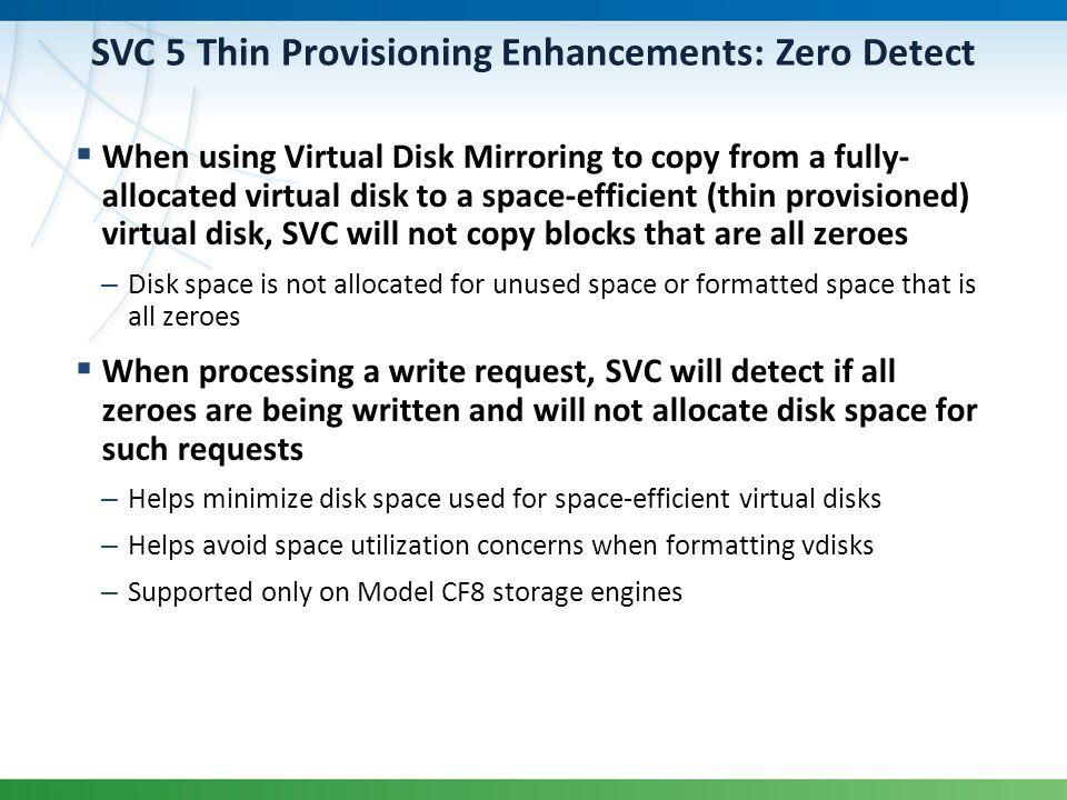 SVC 5 Thin Provisioning Enhancements: Zero Detect