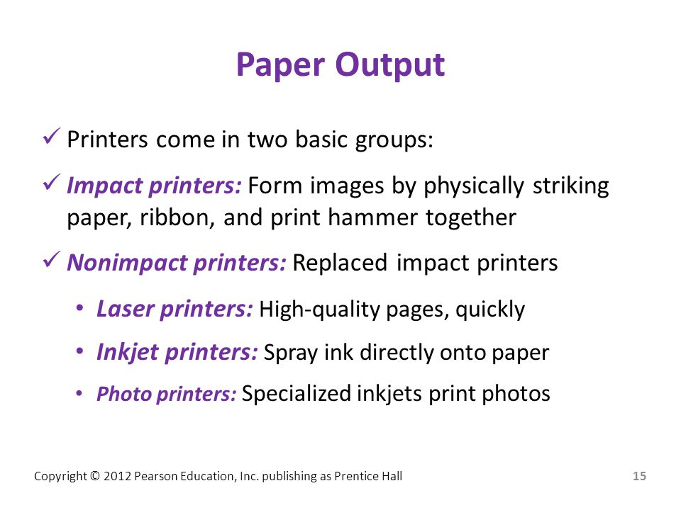 Paper Output Printers come in two basic groups: