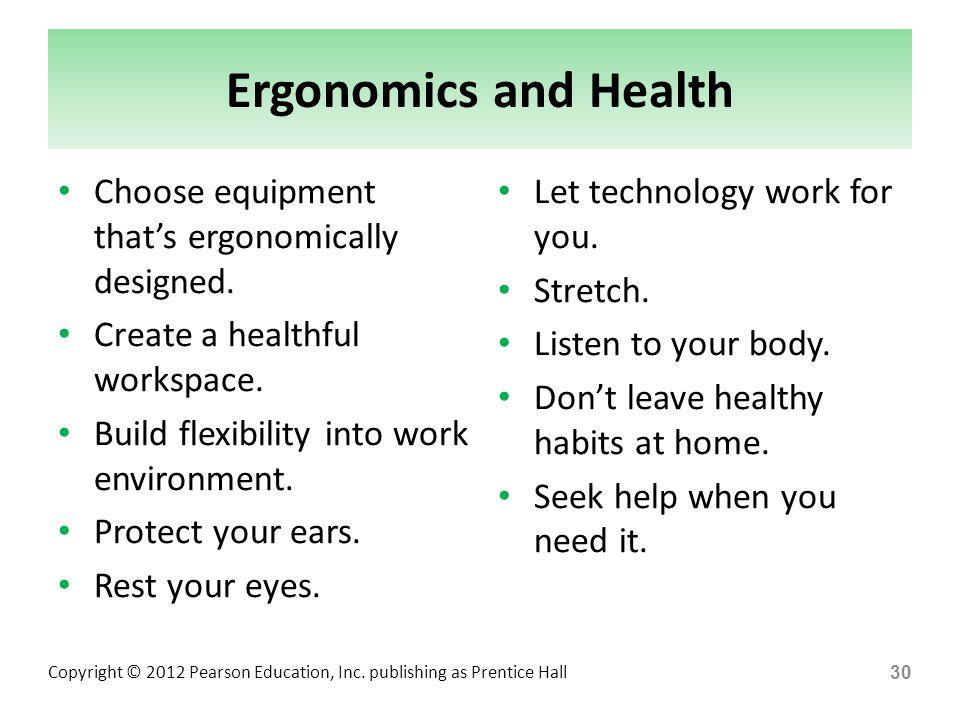 Ergonomics and Health Choose equipment that's ergonomically designed.