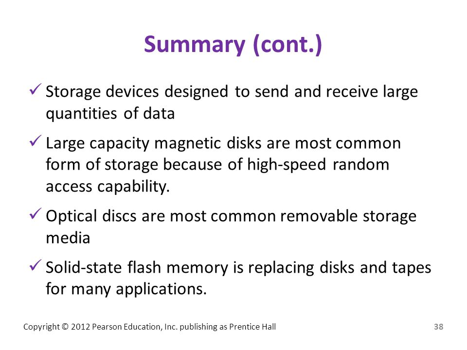 Summary (cont.) Storage devices designed to send and receive large quantities of data.
