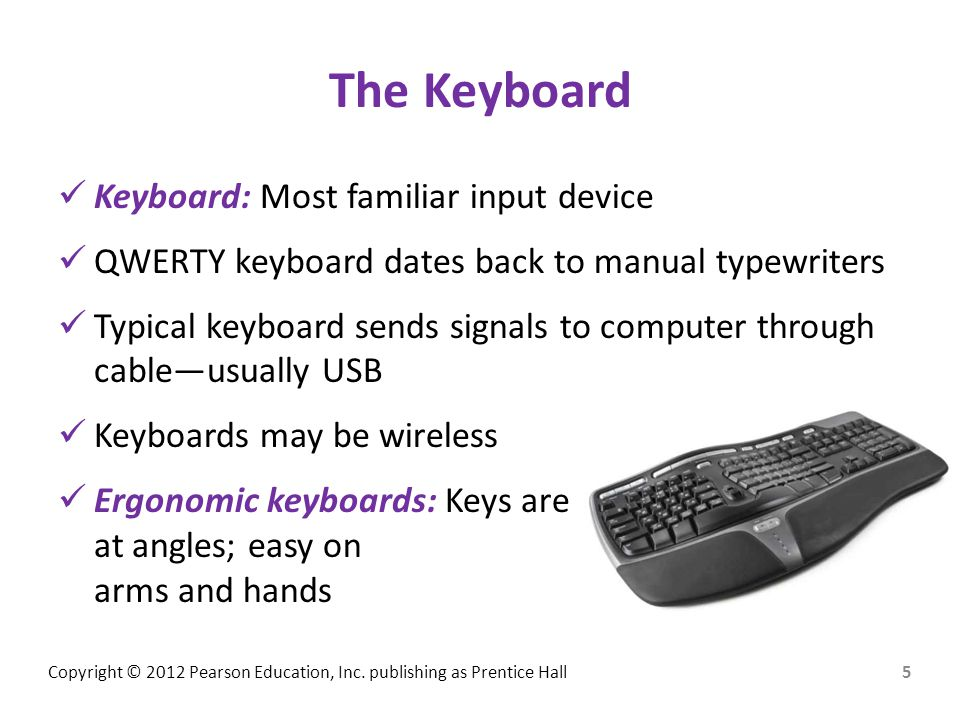 The Keyboard Keyboard: Most familiar input device