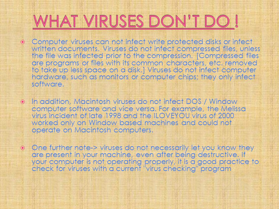 WHAT VIRUSES DON'T DO !