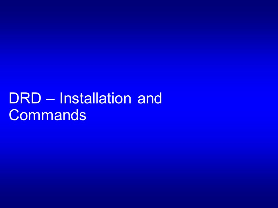 DRD – Installation and Commands