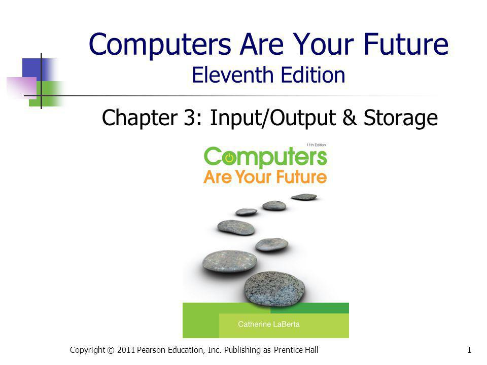 Computers Are Your Future Eleventh Edition