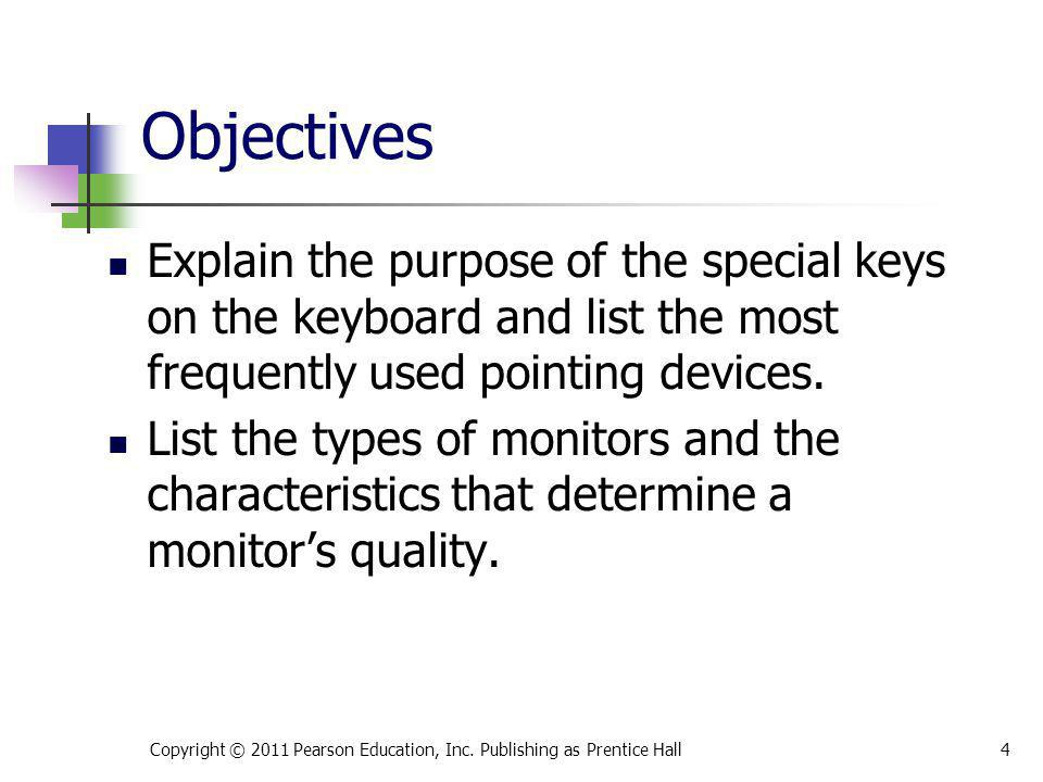 * 07/16/96. Objectives. Explain the purpose of the special keys on the keyboard and list the most frequently used pointing devices.