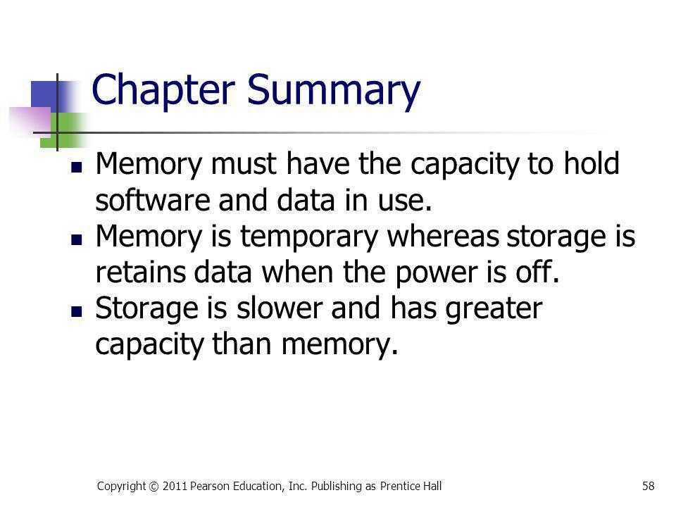 * 07/16/96. Chapter Summary. Memory must have the capacity to hold software and data in use.