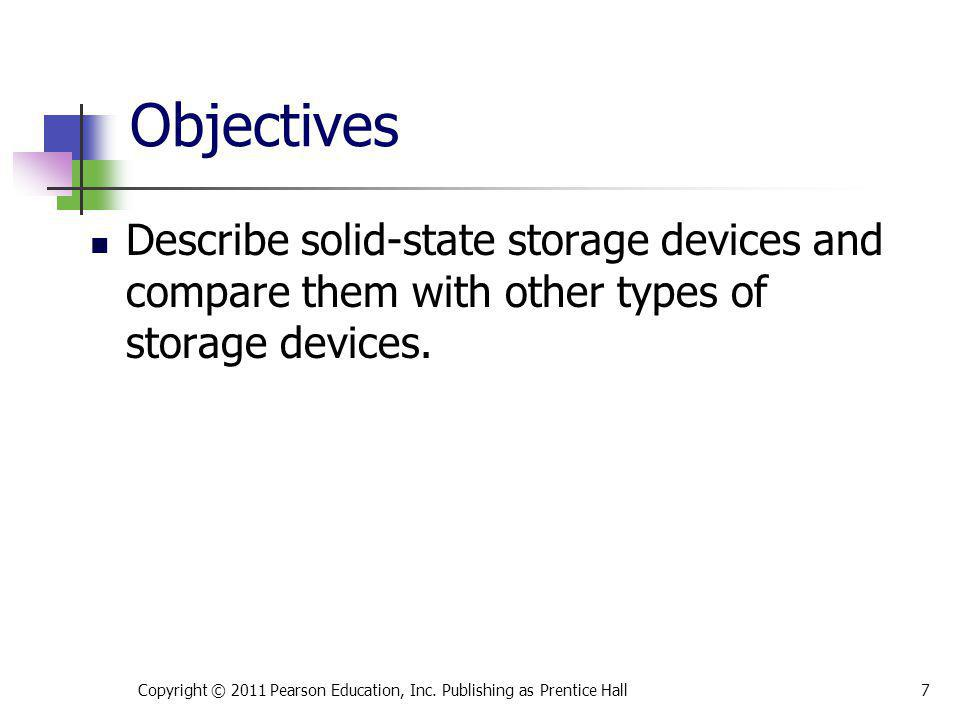 * 07/16/96. Objectives. Describe solid-state storage devices and compare them with other types of storage devices.