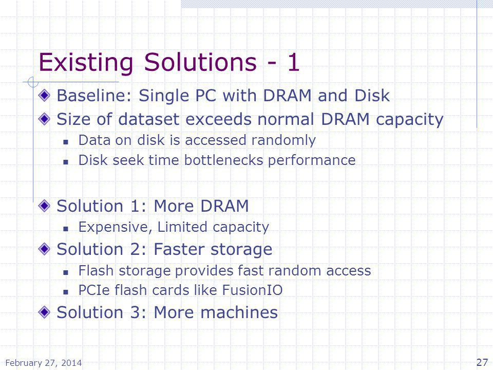 Existing Solutions - 1 Baseline: Single PC with DRAM and Disk