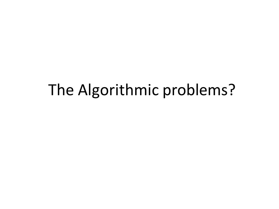 The Algorithmic problems