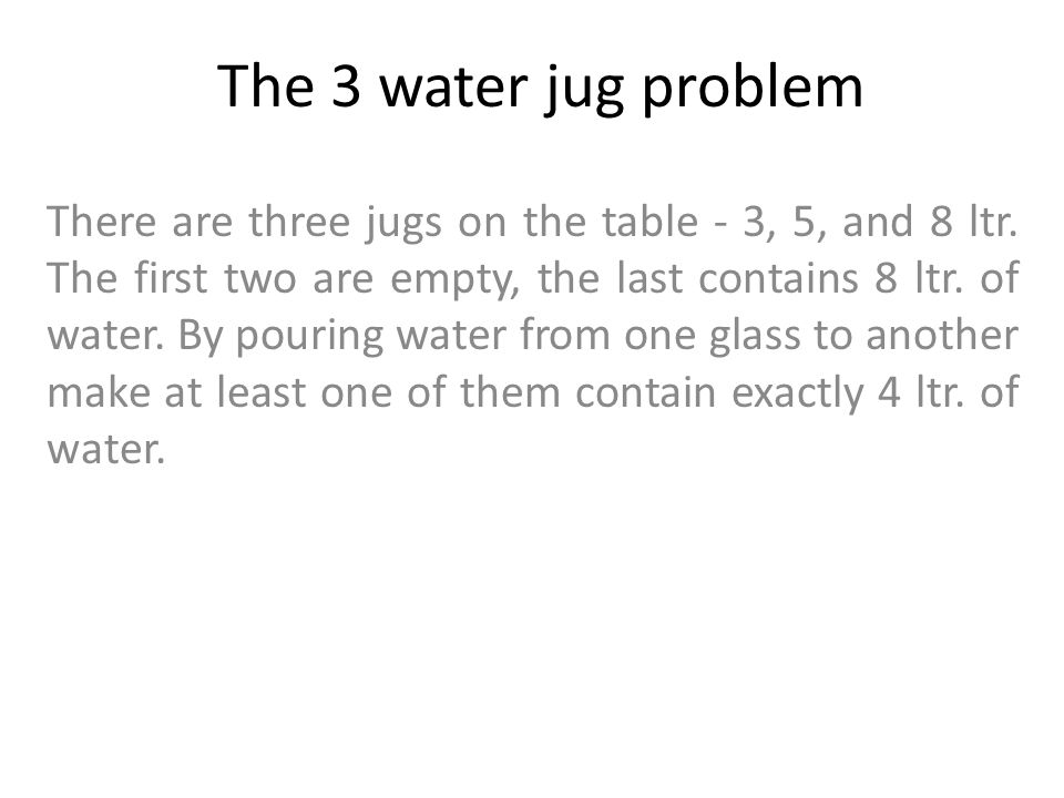 The 3 water jug problem