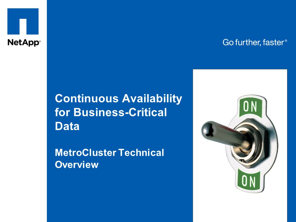 Continuous Availability for Business-Critical Data MetroCluster Technical Overview